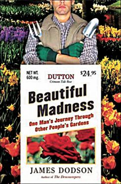"""""""Beautiful Madness"""" by James Dodson"""
