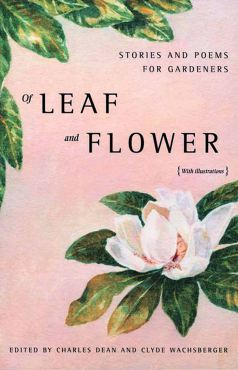 """Of Leaf and Flower"" edited by Charles Dean and Clyde Wachsberger"