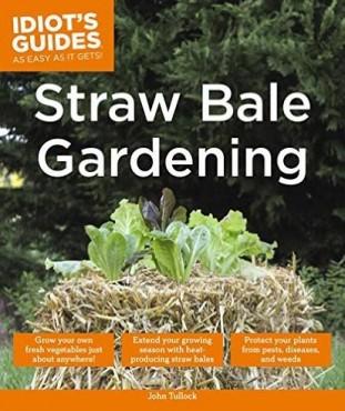 """Straw Bale Gardening"" by John Tullock"